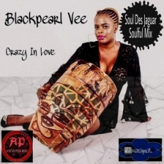 Blackpearl Vee - Crazy In Love (Soul Des Jaguar Soulful Remix)
